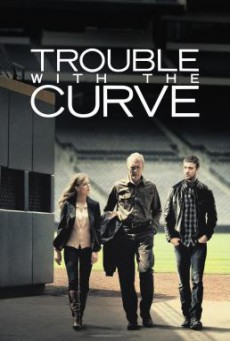 Trouble with the Curve หักโค้งชีวิต สะกิดรัก (2012)